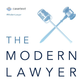 The Modern Lawyer Podcast , February 20, 2019 (available on iTunes).