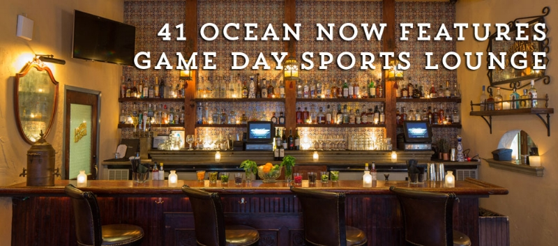 41 Ocean Now Features Game Day Sports Lounge