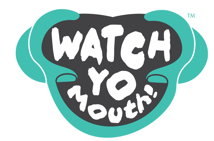 Watch Yo Mouth