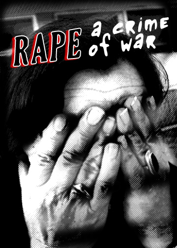 RAPE: A CRIME OF WAR