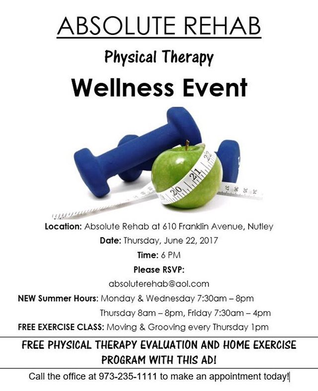 Exciting event happening at Absolute Rehab this Thursday! 😊💪 ⚫️Wellness Event/Weight Loss at 6pm Thursday June 22 - we will have a guest speaker along with some healthy snacks 😉 ⚫️NEW Summer Hours ⚫️FREE Exercise Class - Moving & Grooving every Thursday at 1pm ⚫️FREE Evaluation and Home Exercise Program if you mention the ad below  Call the office if you have any further questions!  973-235-1111  #physicaltherapy #wellness #weightloss #nutley #nj #pt #getpt1st #nutleynj #physicaltherapynj #pt #dpt #pta