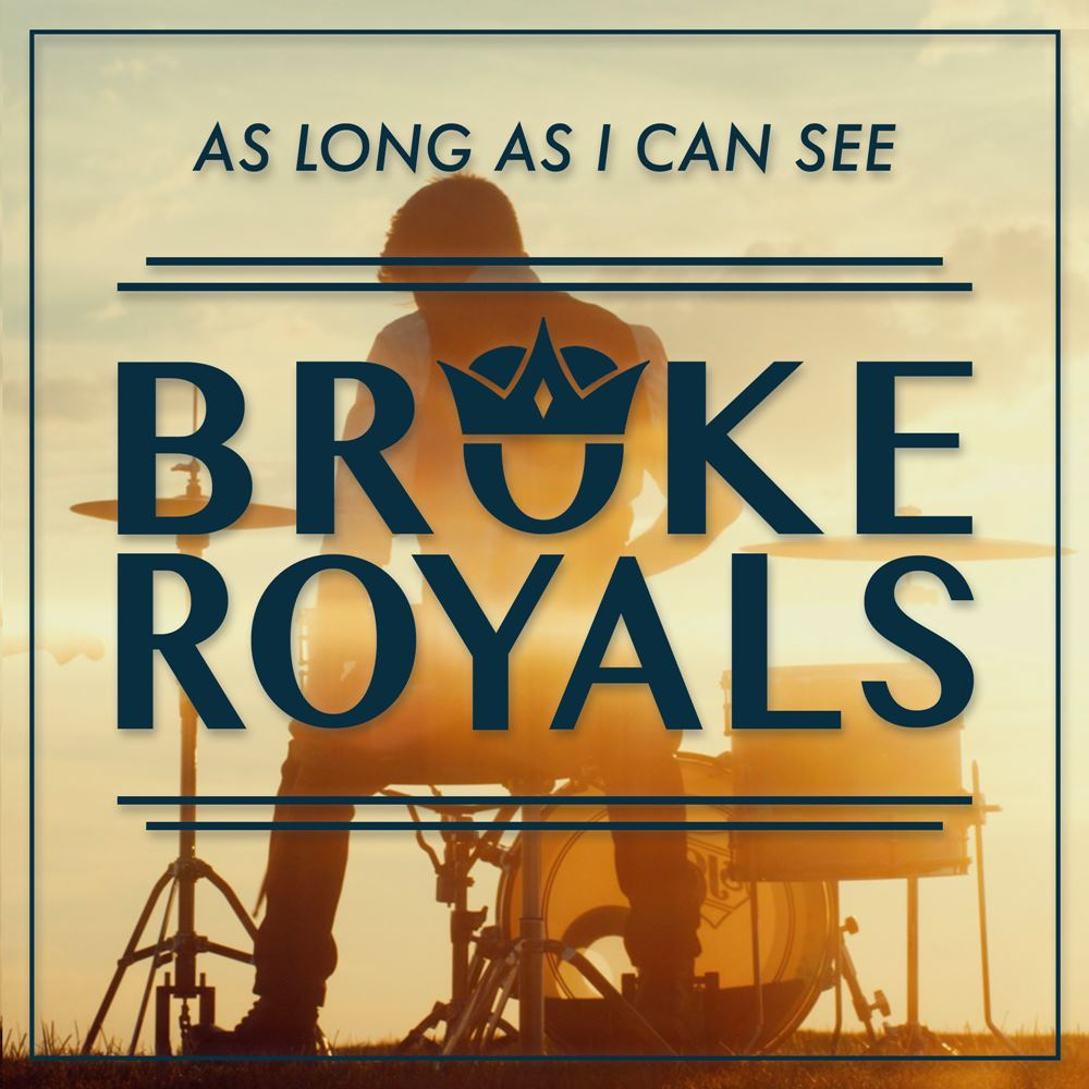AS LONG AS I CAN SEE / BROKE ROYALS