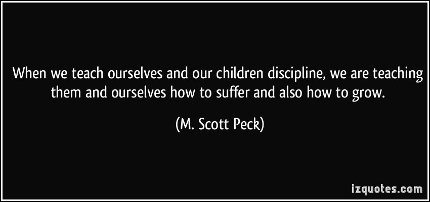 Discipline quote from psychiatrist M. Scott Peck.