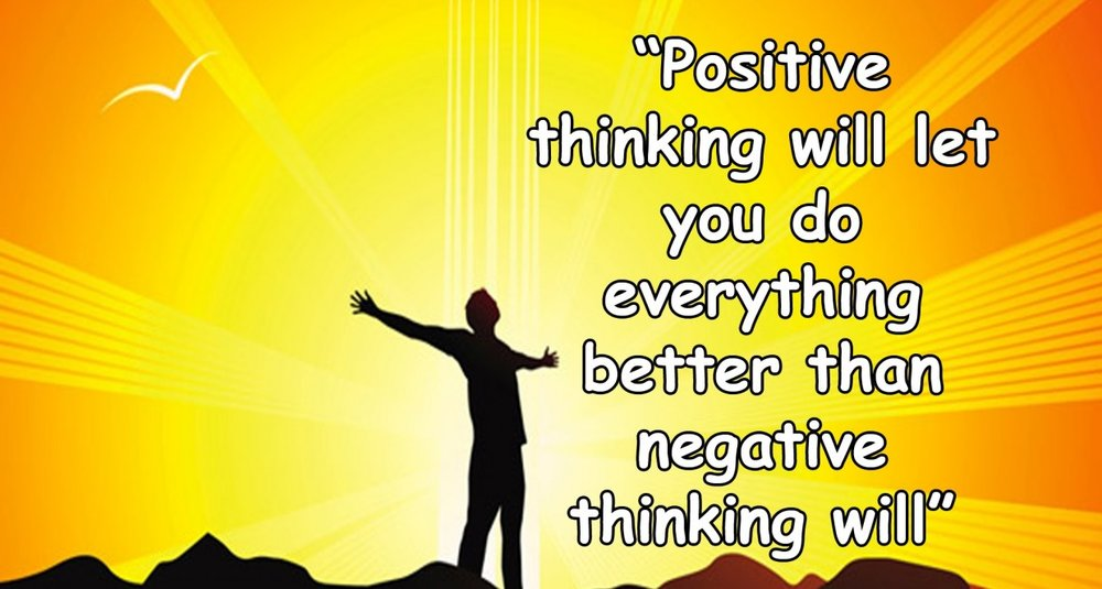 Positive-thinking-will-let-you-do-everything-better-than-negative-thinking-will-e1456138885537.jpgpo