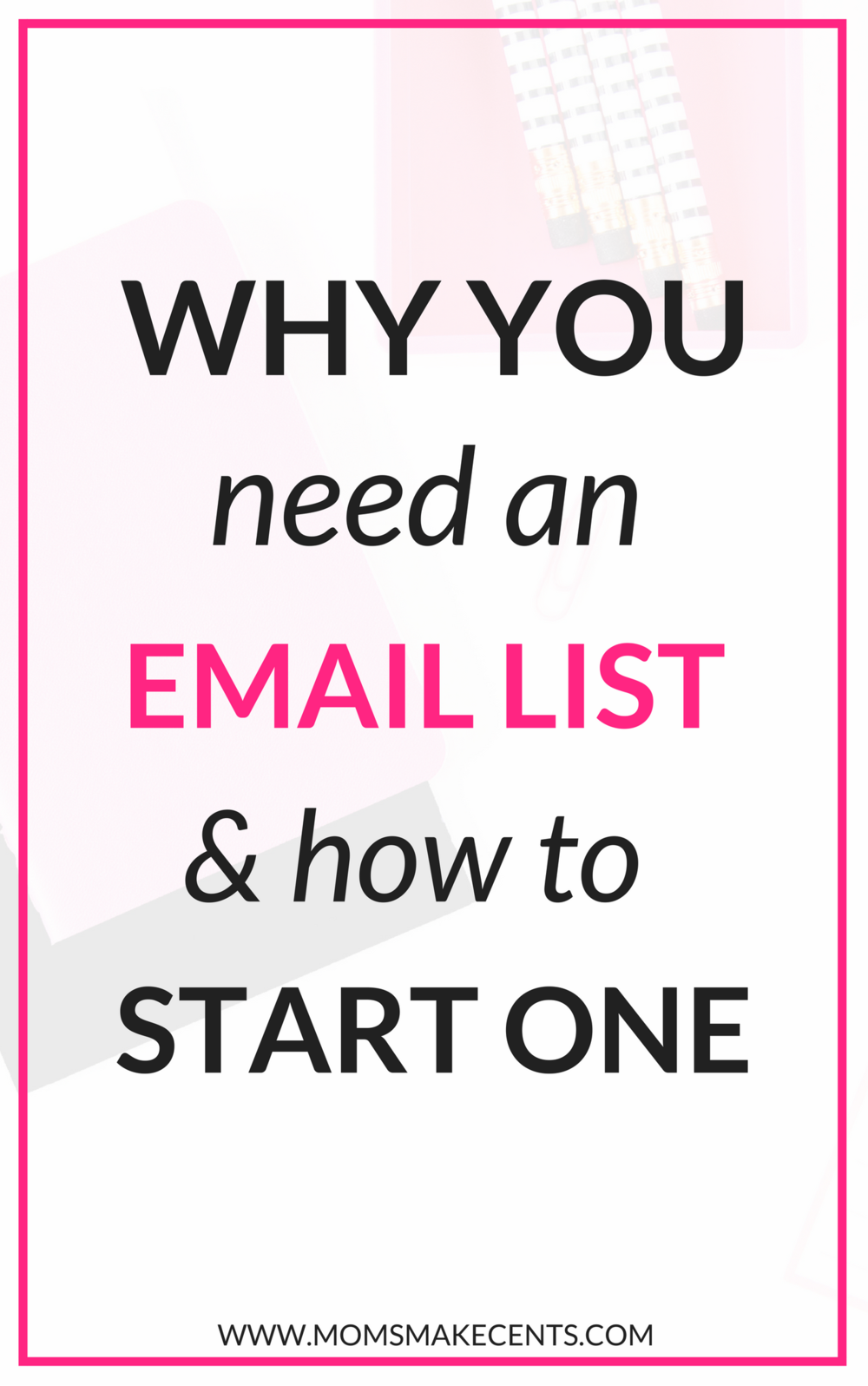 Why You Need An Email List + How to Start One
