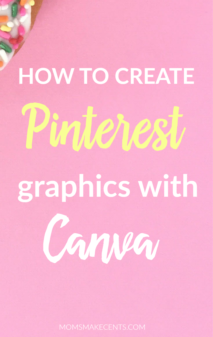 How To Create Pinterest Graphics With Canva Moms Make