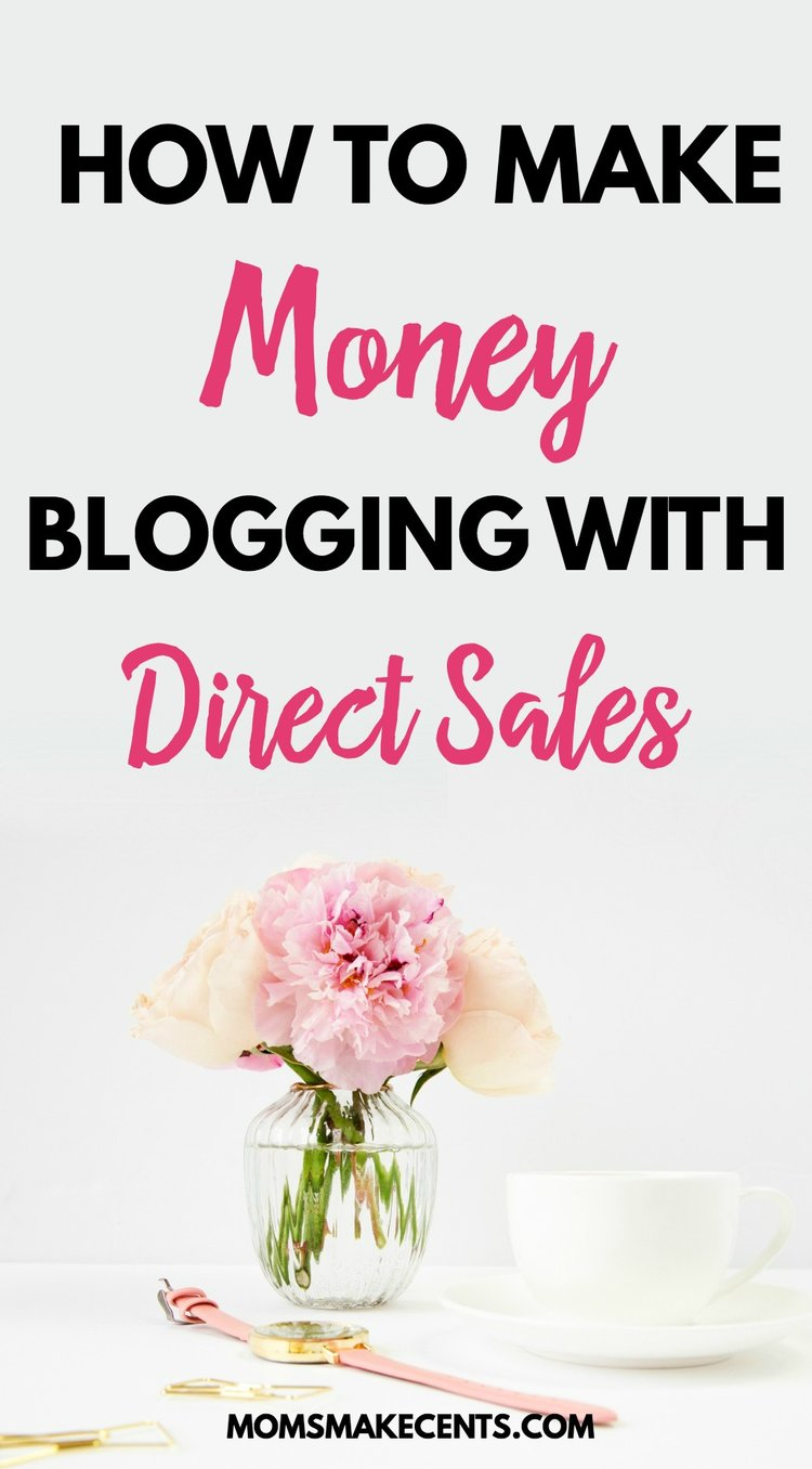 How To Make Money Blogging With Direct Sales — Moms Make Cents ...