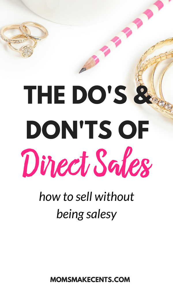 the do s don ts of direct sales moms make cents teaching moms to