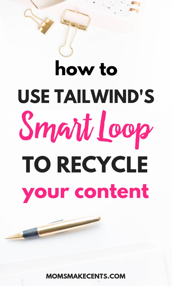 How To Use The Tailwind SmartLoop To Recycle Your Content