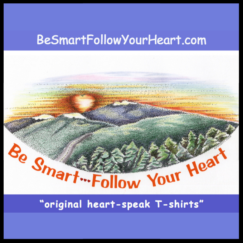 BE SMART FOLLOW YOUR HEART