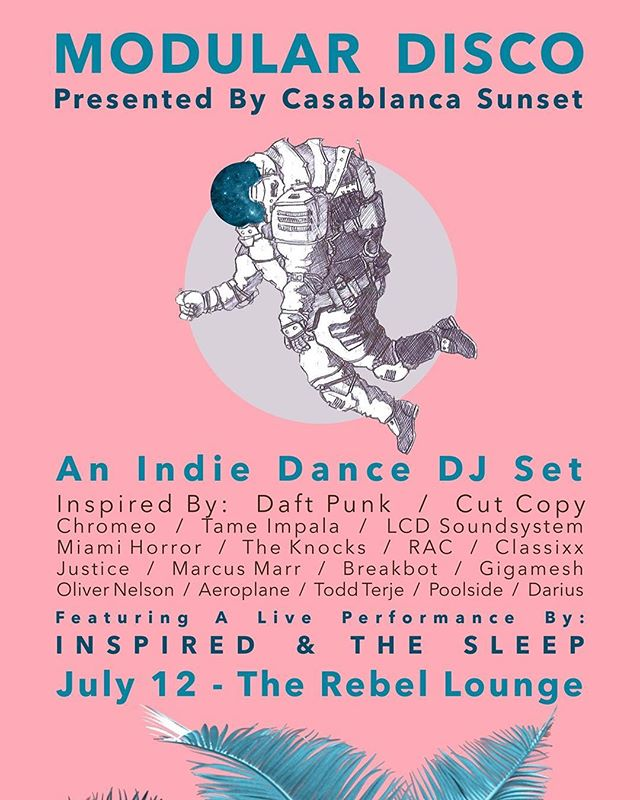 "Join us on Thursday July 12th at the Rebel Lounge in Phoenix for the first ever ""Modular Disco."" It's an Indie Dance DJ night by Casablanca Sunset DJs featuring a live performance from LA-based @inspiredandthesleep 🌴🎵✌🏻"