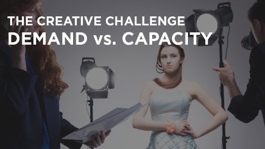 The Creative Challenge: Demand vs. Capacity  The demand for photos is increasing, while creative production timelines are decreasing. Smart brands are leveraging technology to accelerate production without impacting the quality of the photos they are producing.   >>   WATCH WEBINAR