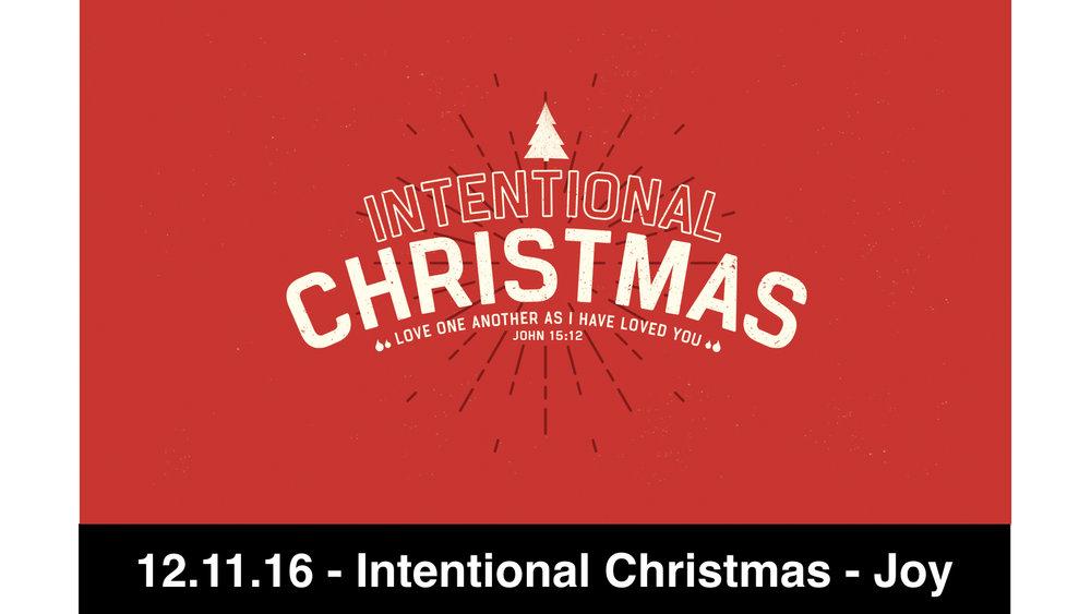 12-11-16 Intentional Christmas - Joy