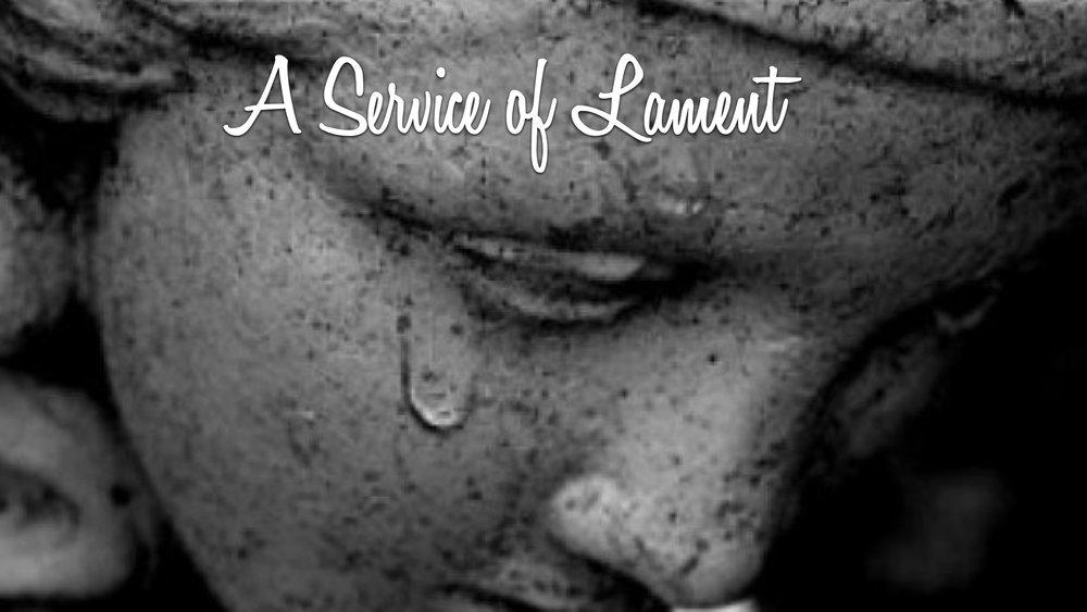 10.08.17 - A Service of Lament