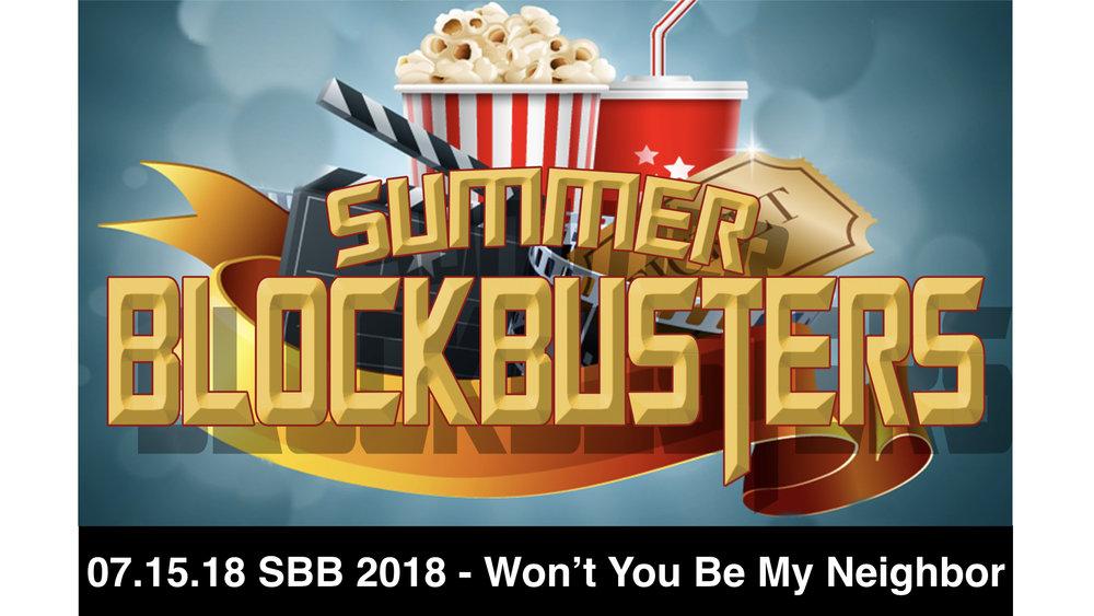 07.15.18 SBB 2018 - Won't You Be My Neighbor