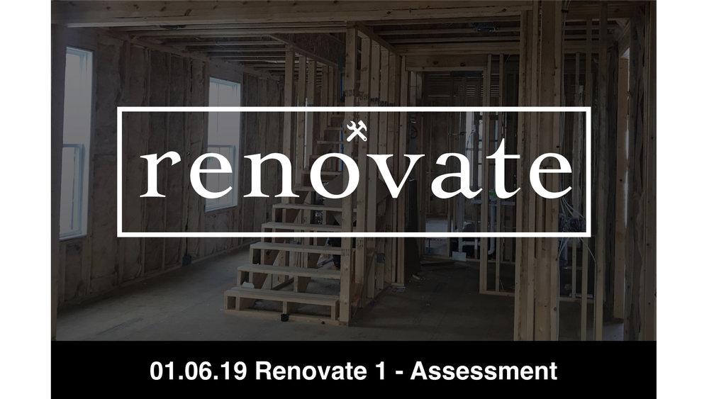 01.06.19 Renovate 1 - Assessment