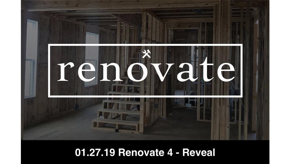 01-27-19 Renovate 4 - Reveal