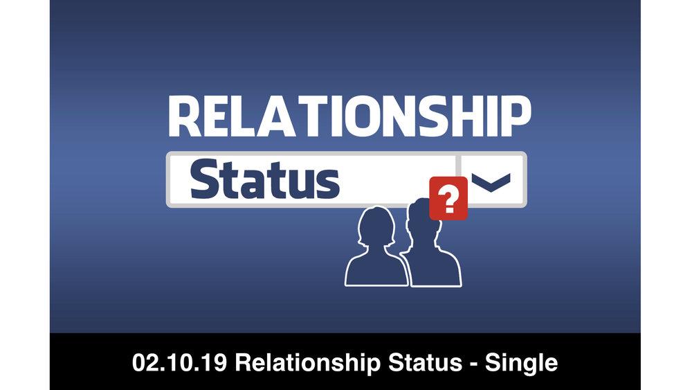 02.10.19 Relationship Status 2 - Single