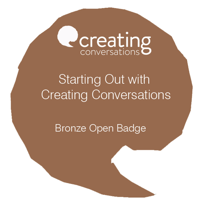 The Bronze Open Badge: Starting Out with Creating Conversations