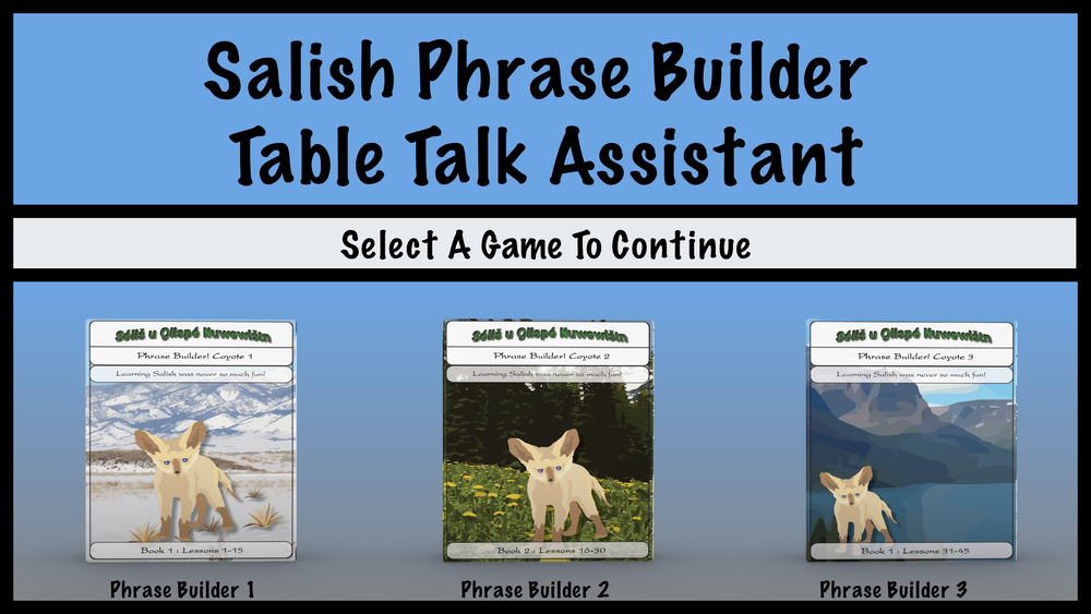 The Salish Phrase Builder App is a language support  mobile app. This was  built for both the Android and iOS platforms to be used in conjunction with our Salish Phrase Builder card game series.