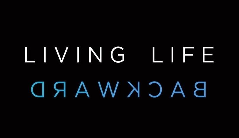 Living Life Backwards.jpg