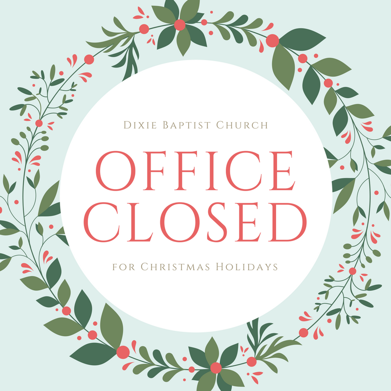 Closed For Christmas.Office Closed For Christmas And New Year Dixie Baptist Church