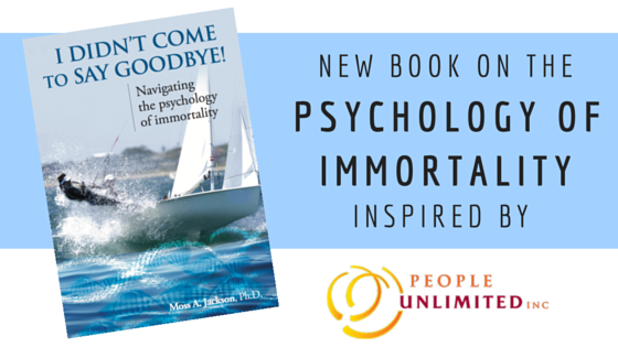 People Unlimited Moss Jackson Psychology of Immortality