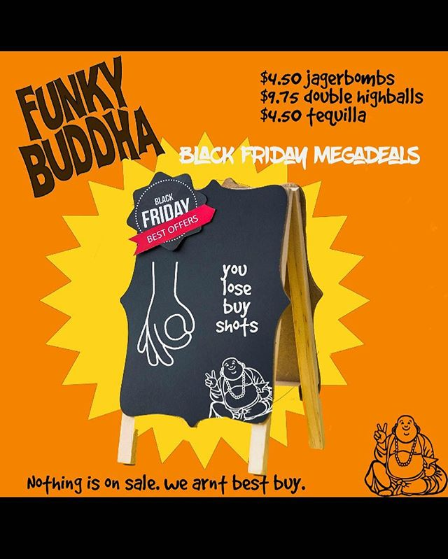 Ready to murder someone after your Black Friday shopping? Come unwind in a peaceful manner tonight at the Buddha. Cheap drinks, Good people!  #blackfriday #yeg #whyte #friday #nait #uofa #grantmacewan #funkybuddha
