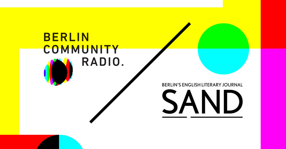 I hosted  SAND Journal  X  Berlin Community Radio  💄Readings+music+talk 👄  22nd Nov 2017 1300–1500 CET💄  www.berlincommunityradio.com  👄 Podcast  here