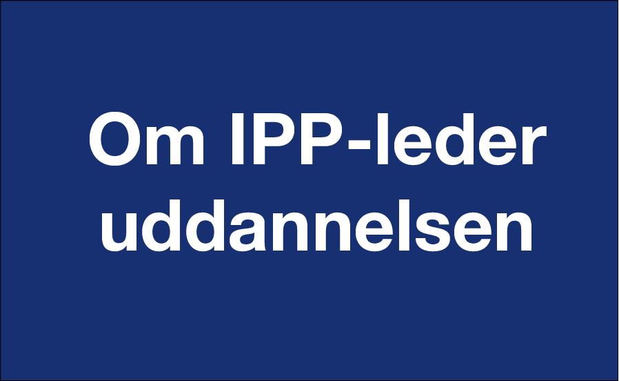 Klik her for at læse mere om IPP-leder uddannelsen