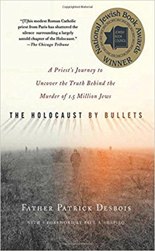 The Holocaust by Bullets - Fr. Patrick Desbois