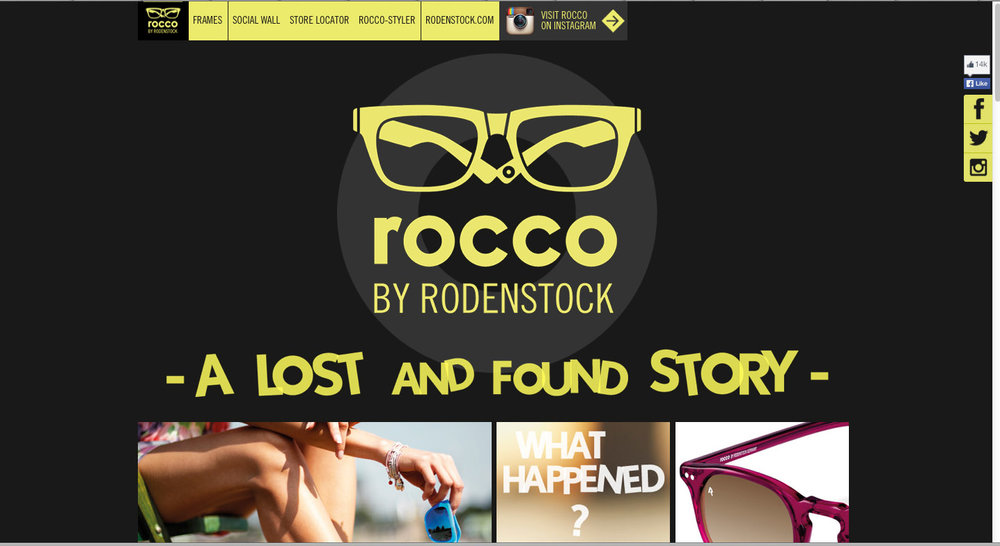 DIGITAL &INTEGRATED – BACK STORY FOR BRAND RELAUNCH A tongue-in-cheek story explaining how Rocco was mega popular until around 1990,then vanished without a trace –but is now hitting the streets again. (See doc below.) I suggested users could submit their own reasons for Rocco's disappearance for a chance to win Rocco eyewear.This was integrated into the brand story. Agency: Eat, Sleep + Design Berlin