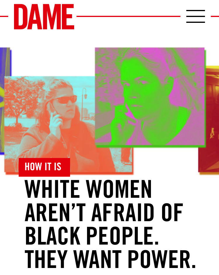 White Women Aren't Afraid of Black People.  They Want Power. - Dame Magazine