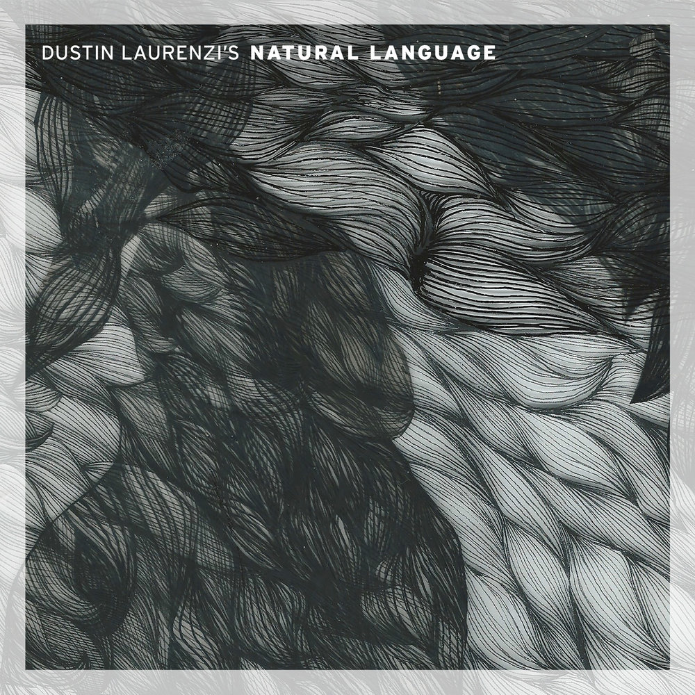 Dustin Laurenzi | Natural Language buy: MP3 CD BandCamp iTunes Amazon