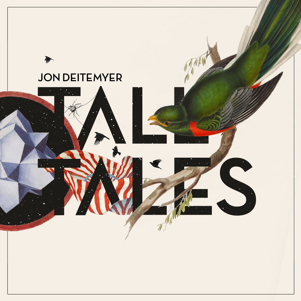 Jon Deitemyer | Tall Tales buy: MP3 CD BandCamp iTunes Amazon