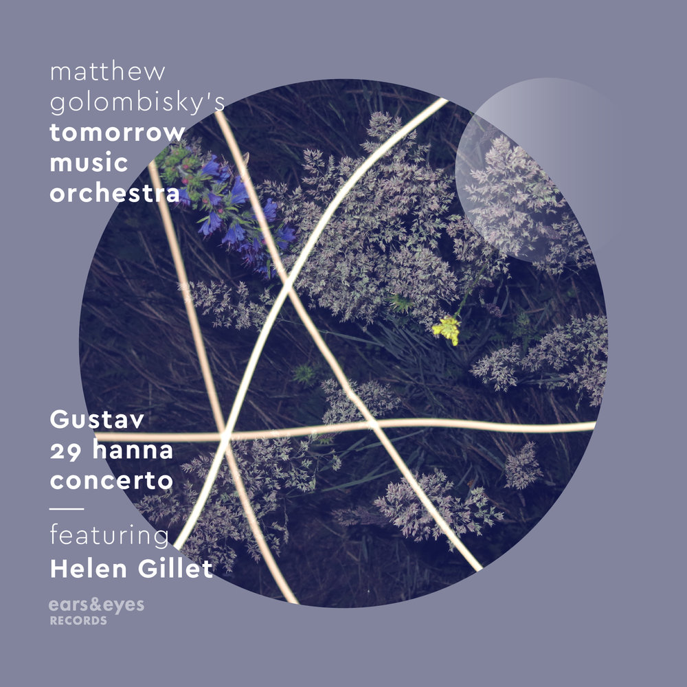 Tomorrow Music Orchestra feat. Helen Gillet | Gustav 29 Hanna Concerto   buy:  MP3   CD   BandCamp   iTunes   Amazon