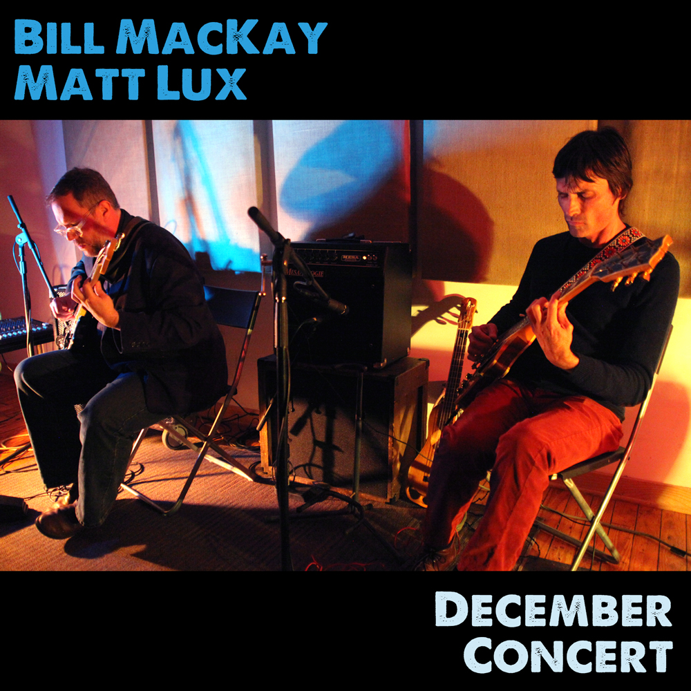 Bill MacKay & Matt Lux | December Concert   buy:  MP3   CD   BandCamp   iTunes   Amazon