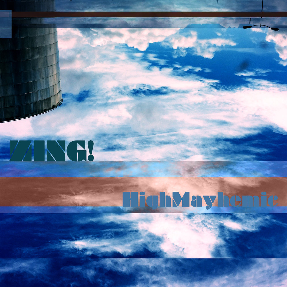 Zing! | High Mayhemic   buy:  MP3   BandCamp