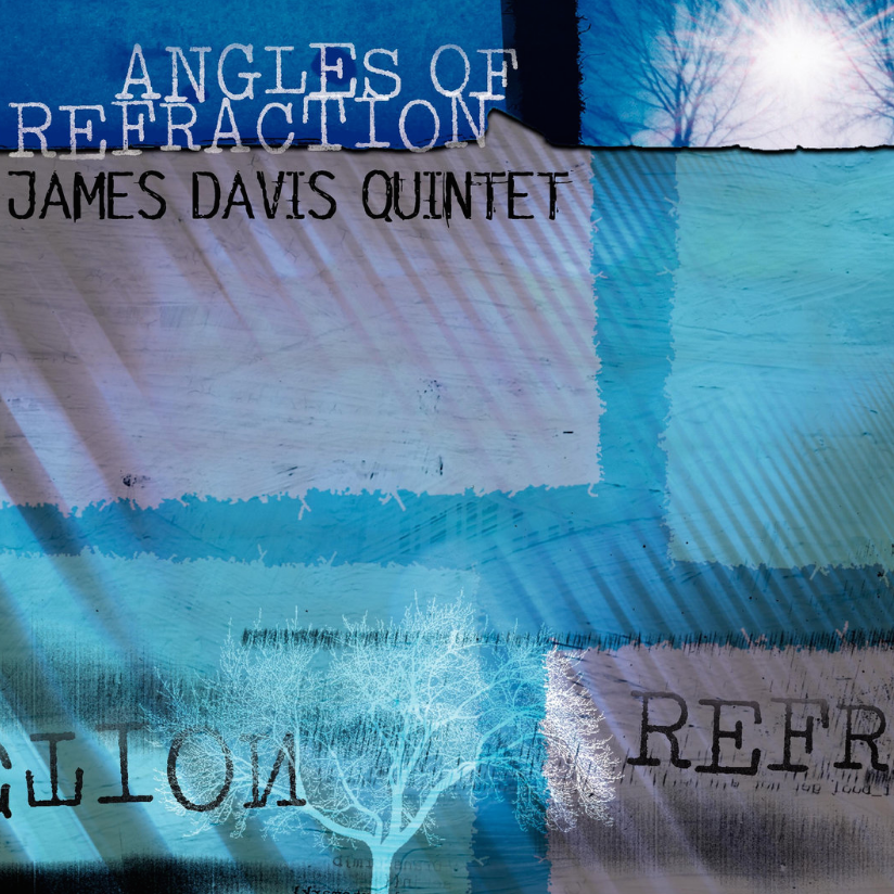 James Davis Quintet | Angles of Refraction buy: MP3 CD BandCamp iTunes Amazon