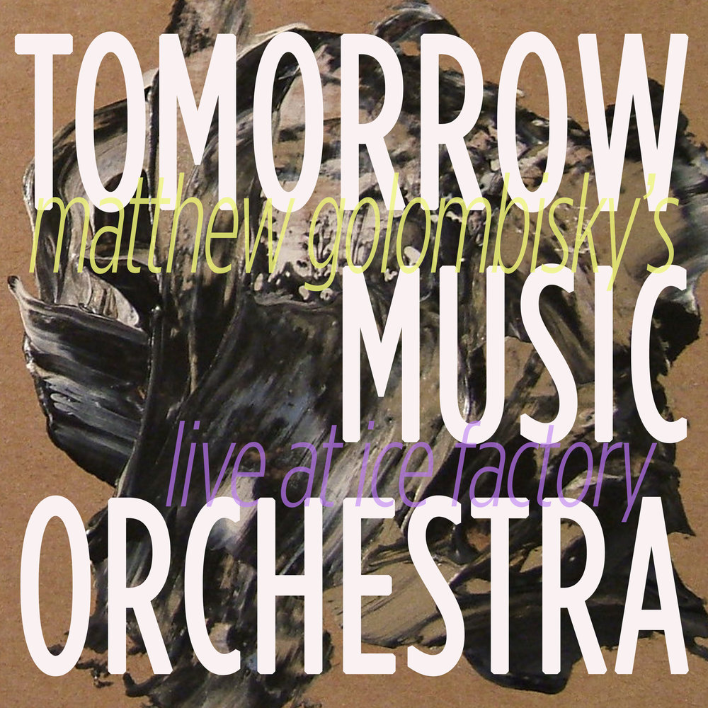 Tomorrow Music Orchestra | Live at Ice Factory buy: MP3 BandCamp