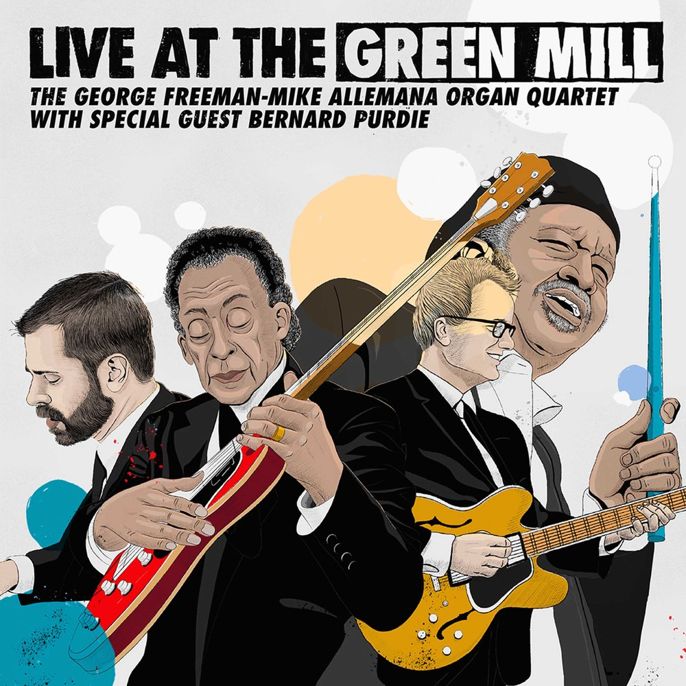 "George Freeman & Mike Allemana Organ Quartet with Special Guest Bernard Purdie | Live at The Green Mill    Order  12"" vinyl LP digital"