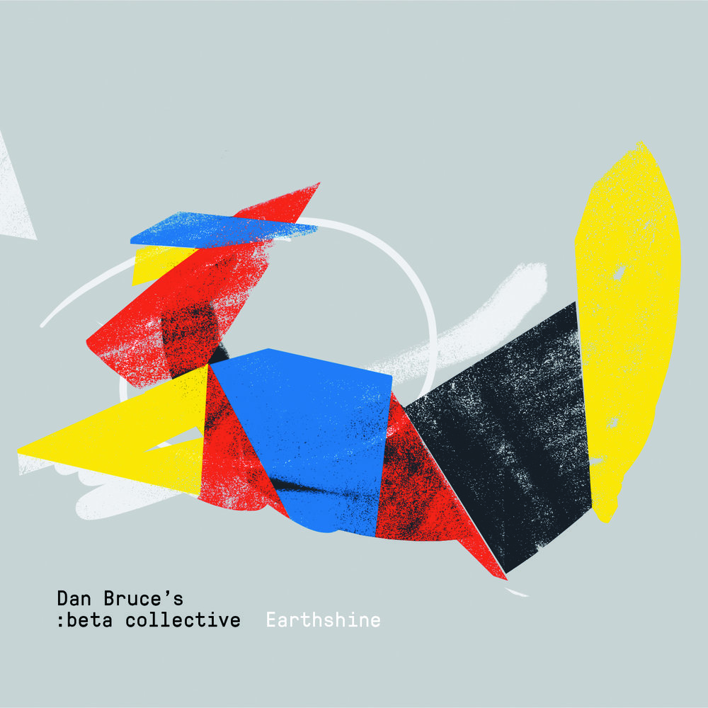 Dan Bruce's :beta collective | Earthshine   Released Oct 20  Order  CD/digital