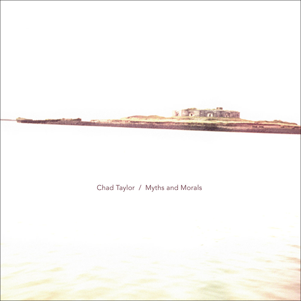 "Chad Taylor | Myths and Morals   Released May 11  Order  12""LP/digital"