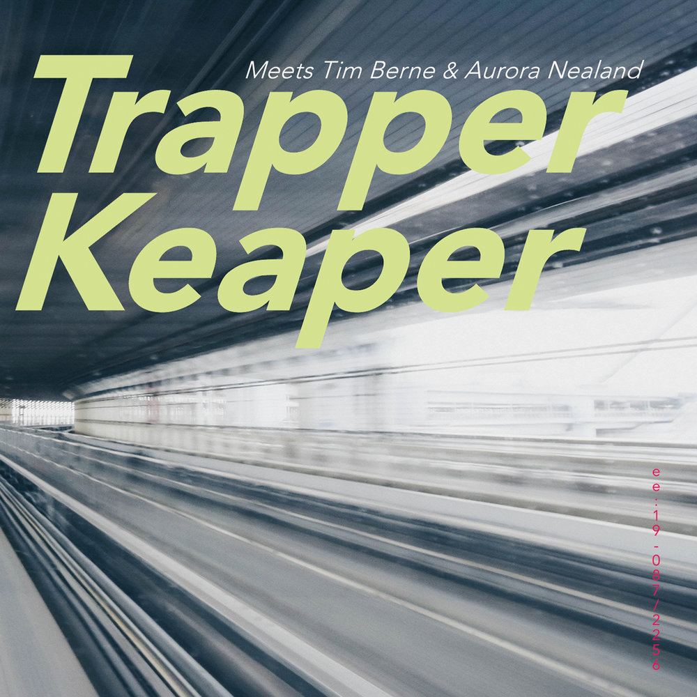 Trapper Keaper | Meets Tim Berne & Aurora Nealand   Releases in April CD/digital