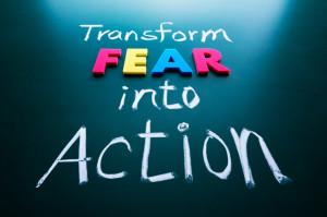 Transform fear into action concept