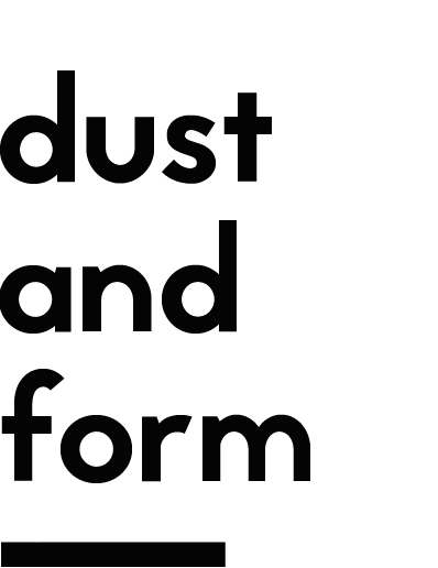 Dust and Form