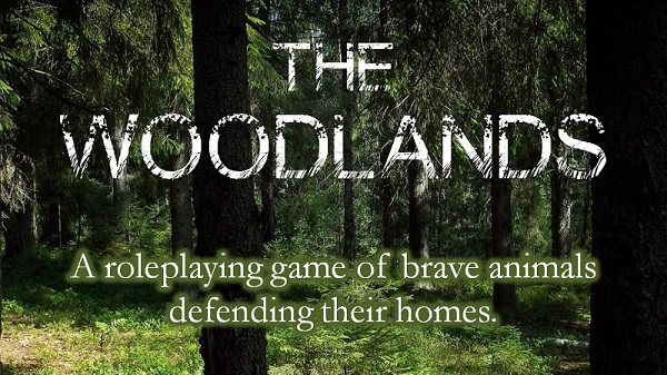 The Woodlands, a Tabletop RPG