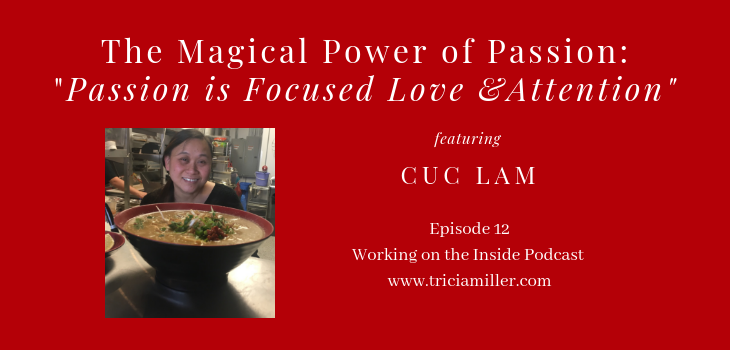 Episode 12: The Magical Power of Passion
