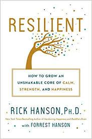 Resilient  by Rick Hanson, Ph.D.
