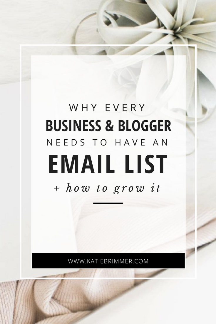Why Every Business + Blogger Needs to Build + Grow an Email List